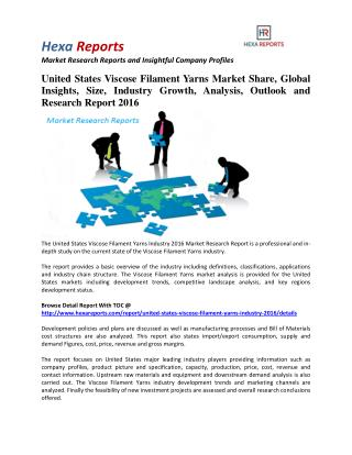 United States Viscose Filament Yarns Market Insights, Analysis And Research Report 2016: Hexa Reports