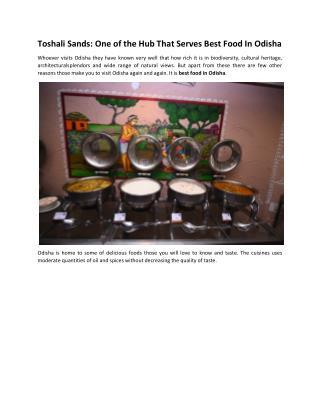 Toshali Sands: One of the Hub That Serves Best Food In Odisha