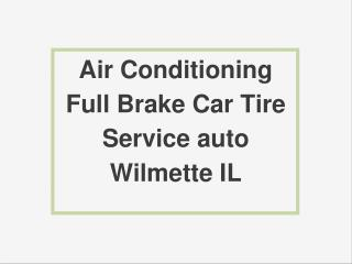 Air Conditioning Full Brake Car Tire Service auto Wilmette IL