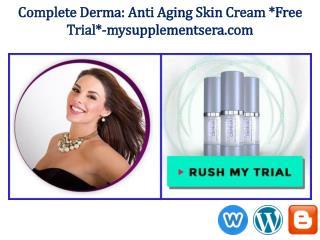 Complete Derma Free Trial : http://www.mysupplementsera.com/complete-derma/