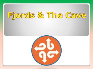 Fjords & The Cave