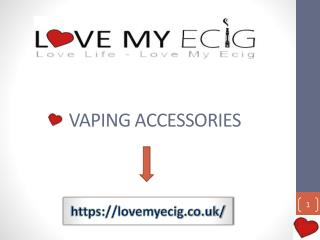 Buy Vaping Accessories UK - Lovemyecig