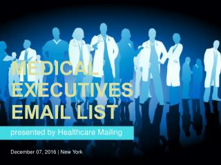 Medical Executive Email List