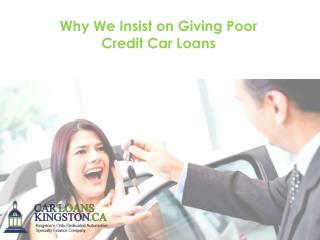 Why We Insist on Giving Poor Credit Car Loans