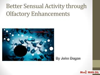 Better Sensual Activity through Olfactory Enhancements