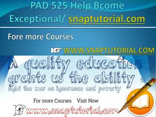 PAD 525 Help Bcome Exceptional / snaptutorial.com