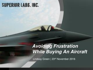 Avoiding Frustration While Buying An Aircraft