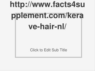 http://www.facts4supplement.com/kerave-hair-nl/