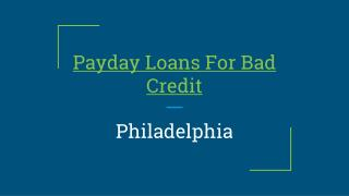 Payday Loans For Bad Credit in Philadelphia