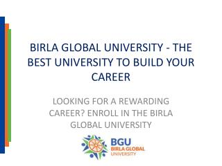 Birla Global University - The Best University to Build Your Career