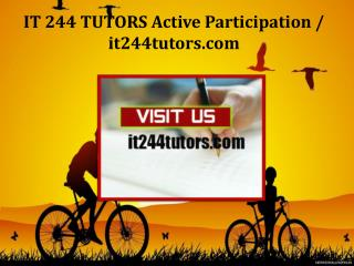 IT 244 TUTORS Active Participation /it244tutors.com