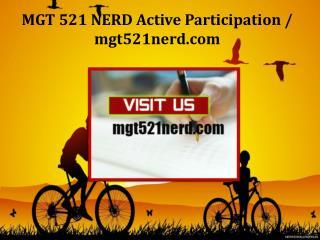 MGT 521 NERD Active Participation /mgt521nerd.com