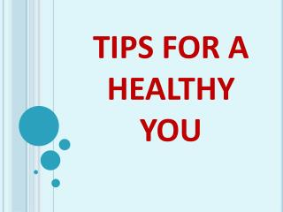 Tips For A Healthy You