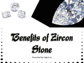 Benefits of White Zircon Stone