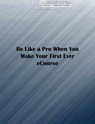 Be Like a Pro When You Make Your First Ever eCourse