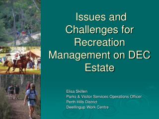 Issues and Challenges for Recreation Management on DEC Estate