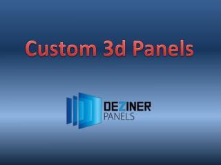 Custom 3d Panels