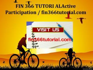FIN 366 TUTORI ALActive Participation / fin366tutorial.com