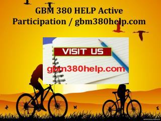 GBM 380 HELP Active Participation / gbm380help.com