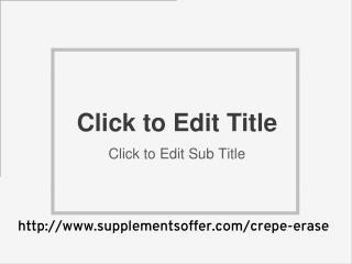 http://www.supplementsoffer.com/crepe-erase
