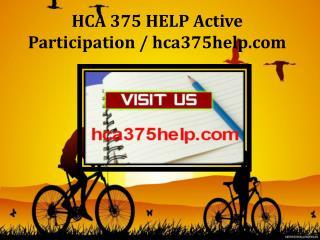 HCA 375 HELP Active Participation / hca375help.com