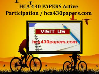 HCA 430 PAPERS Active Participation / hca430papers.com
