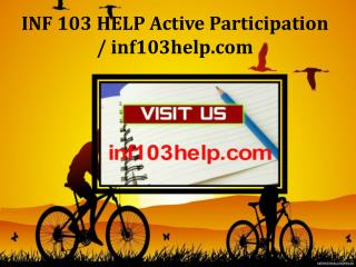 INF 103 HELP Active Participation / inf103help.com