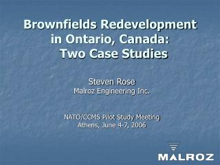 Brownfields Redevelopment in Ontario, Canada:   Two Case Studies