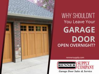 Top Reasons Why You Shouldn't Leave Your Garage Doors Open Overnight