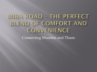 Mira Road – The Perfect Blend of Comfort and Convenience