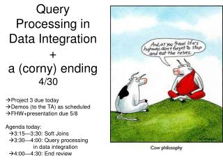 Query Processing in Data Integration  a corny ending