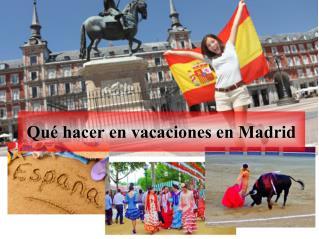 Qué hacer en vacaciones en Madrid