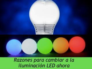 Razones para cambiar a la iluminación LED ahora