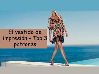 El vestido de impresión - Top 3 patrones