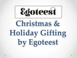 Christmas & Holiday Gifting by Egoteest
