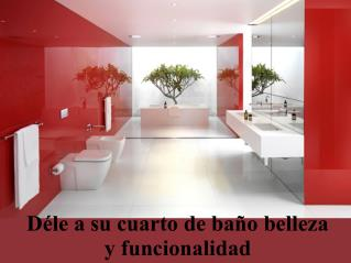 Déle a su cuarto de baño belleza y funcionalidad