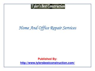 Tyler's Best Construction-Home And Office Repair Services