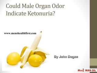 Could Male Organ Odor Indicate Ketonuria?