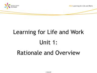 Learning for Life and Work  Unit 1:  Rationale and Overview