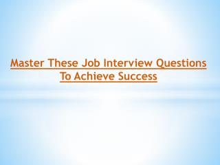 Master These Job Interview Questions To Achieve Success