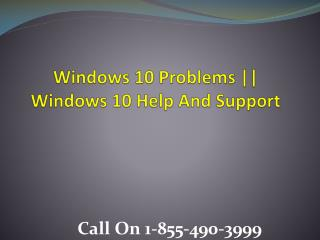 Windows 10 Support and help number 1-855-490-3999