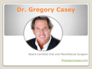 Dr. Gregory M. Casey, DDS