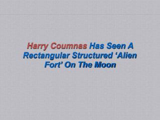 Harry Coumnas Has Seen A Rectangular Structured 'Alien Fort' On The Moon