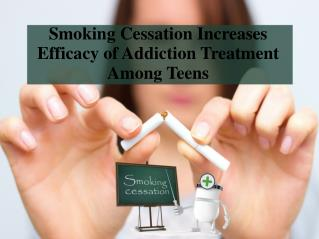 Smoking Cessation Increases Efficacy of Addiction Treatment Among Teens