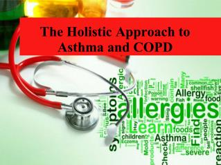 The Holistic Approach to Asthma and COPD