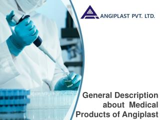 General Description about  Medical Products of Angiplast