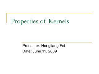 Properties of Kernels