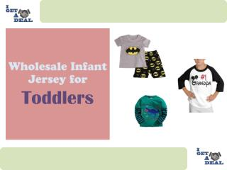 Wholesale Infant Jersey for Toddlers - I Get A Deal