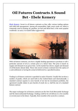 Oil Futures Contracts A Sound Bet - Ebele Kemery
