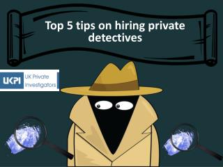 Top 5 tips on hiring private detectives